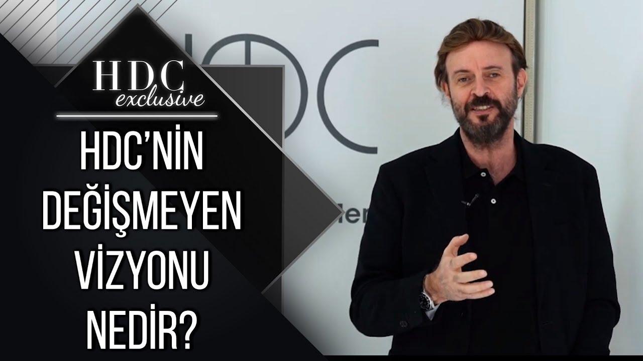 HDC'nin Değişmeyen Vizyonu Nedir?